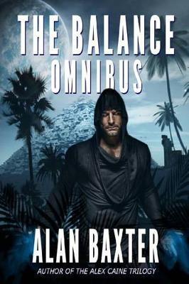 The Balance Omnibus by Alan Baxter