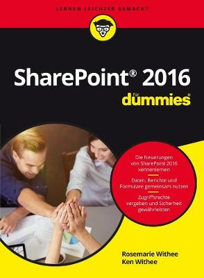 Microsoft SharePoint 2016 fur Dummies by Rosemarie Withee