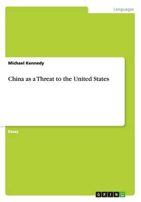 China as a Threat to the United States by Michael Kennedy
