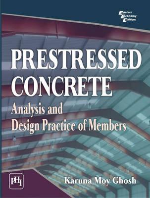Prestressed Concrete by Karuna Moy Ghosh