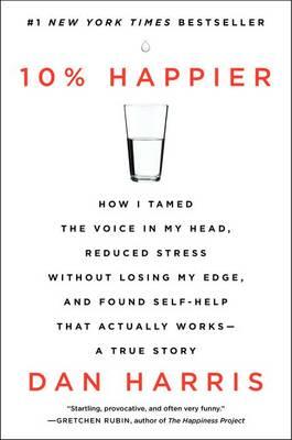 10% Happier by Dan Harris