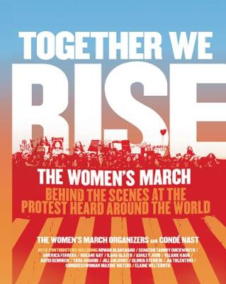 Together We Rise by The Women's March Organizers