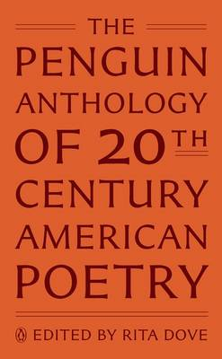 Penguin Anthology of Twentieth-Century American Poetry by Rita Dove