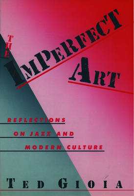 The Imperfect Art by Ted Gioia
