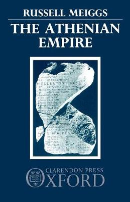 Athenian Empire by Russell Meiggs
