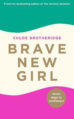 Brave New Girl: Seven Steps to Confidence book