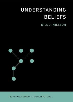 Understanding Beliefs by Nils J. Nilsson