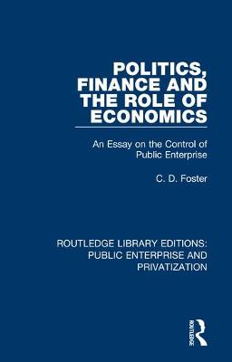 Politics, Finance and the Role of Economics: An Essay on the Control of Public Enterprise book