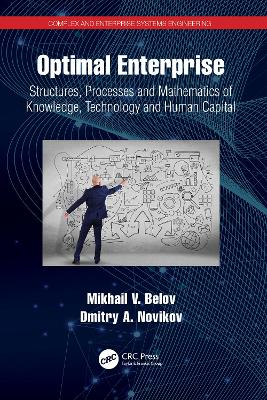 Optimal Enterprise: Structures, Processes and Mathematics of Knowledge, Technology and Human Capital book