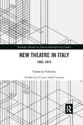 New Theatre in Italy: 1963-2013 by Valentina Valentini