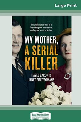 My Mother A Serial Killer (16pt Large Print Edition) by Hazel Baron