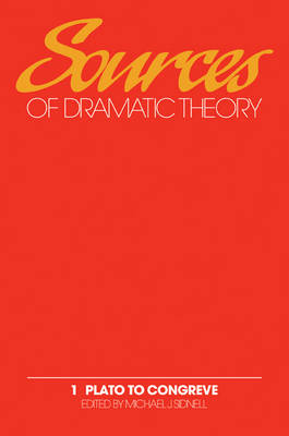 Sources of Dramatic Theory: Volume 1, Plato to Congreve book