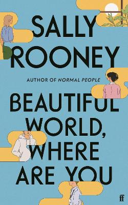 Beautiful World, Where Are You: from the internationally bestselling author of Normal People by Sally Rooney