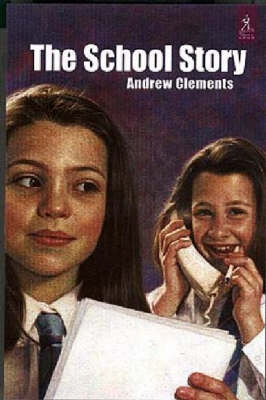 The The School Story by Andrew Clements