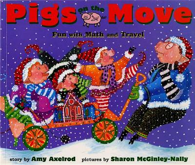 Pigs on the Move: Fun with Math and Travel by Amy Axelrod