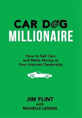Car Dog Millionaire by Jim Flint