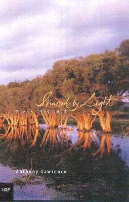 Skinned By Light: Selected Poems by Anthony Lawrence