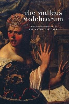 The Malleus Maleficarum by P. G. Maxwell-Stuart