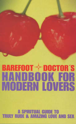 Barefoot Doctor's Handbook for Modern Lovers book
