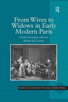 From Wives to Widows in Early Modern Paris by Janine M. Lanza