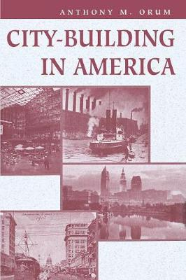 City-building In America by Anthony M. Orum