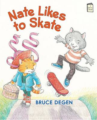 Nate Likes to Skate by Bruce Degen