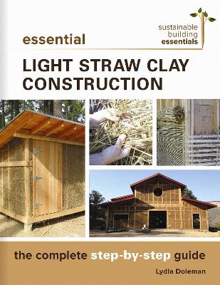 Essential Light Straw Clay Construction by Lydia Doleman