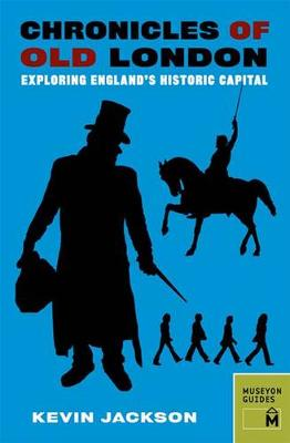 Chronicles of Old London by Kevin Jackson