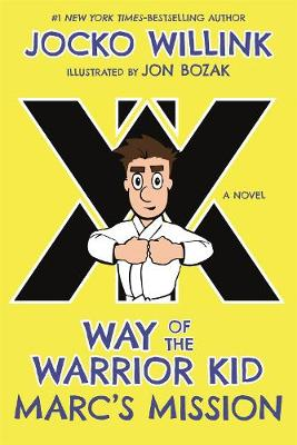 Marc'S Mission: Way of the Warrior Kid by Jon Bozak