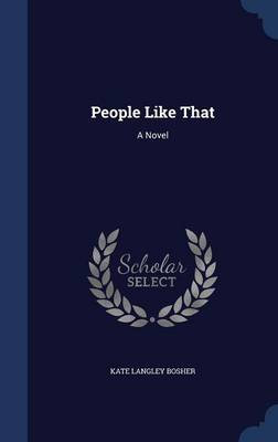 People Like That by Kate Langley Bosher