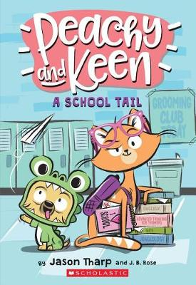 A Peachy and Keen: A School Tail by Jason Tharp