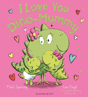 I Love You Dino-Mummy by Mark Sperring