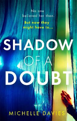 Shadow of a Doubt: The twisty psychological thriller inspired by a real life story that will keep you reading long into the night by Michelle Davies