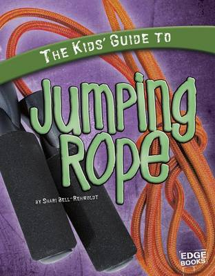 The Kids' Guide to Jumping Rope by Sheri Bell-Rehwoldt