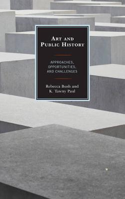 Art and Public History by Rebecca Bush