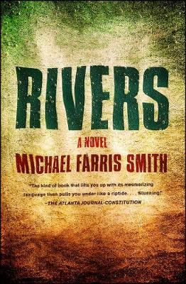 Rivers: A Novel by Michael Farris Smith