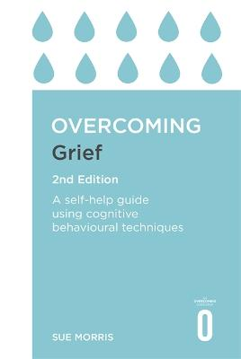 Overcoming Grief 2nd Edition by Sue Morris