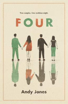 Four: A thought-provoking, controversial and immediately gripping story with a messy moral dilemma at its heart by Andy Jones