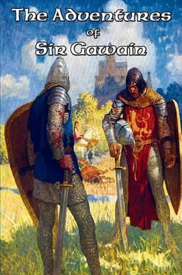 The Adventures of Sir Gawain by Sir Thomas Malory