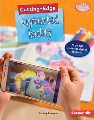 Cutting-Edge Augmented Reality by Christy Peterson