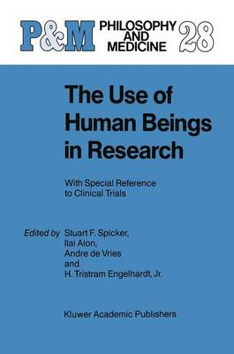 The Use of Human Beings in Research by Stuart F. Spicker