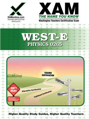 West-E Physics 0265 Teacher Certification Test Prep Study Guide by Sharon A Wynne