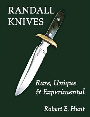 Randall Knives by Robert E. Hunt
