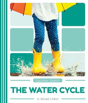 The Water Cycle by Penelope S. Nelson