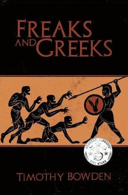Freaks and Greeks by Timothy Bowden