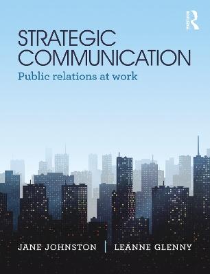 Strategic Communication: Public relations at work by Jane Johnson