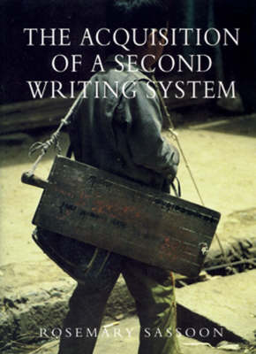 Acquisition of a Second Writing System by Rosemary Sassoon