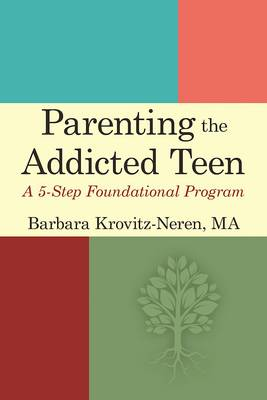 Parenting the Addicted Teen book