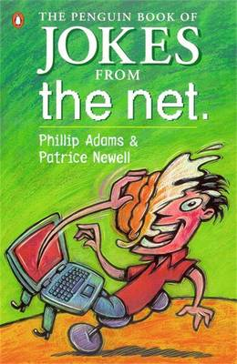 The Penguin Book Of Jokes From The Net by Phillip Adams