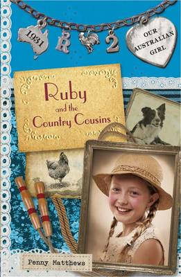 Our Australian Girl: Ruby And The Country Cousins (Book 2) by Penny Matthews